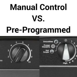 Vitamix Manual Control vs Pre-Programmed