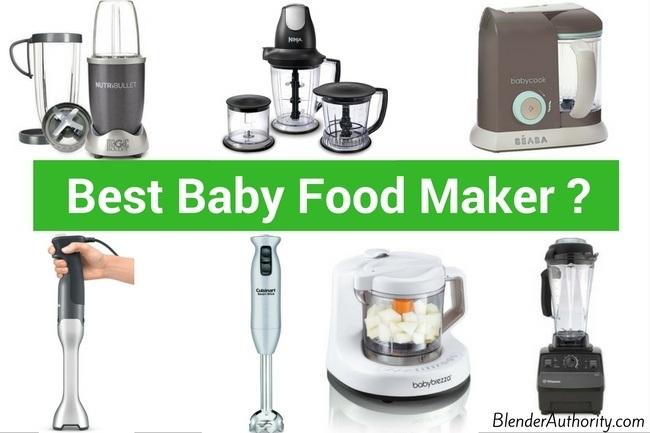 Best Baby Food Maker and Baby Food Blenders