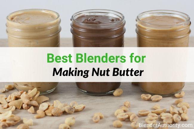 Best blender for making nut butter