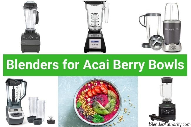 Top Blender for Acai Bowls