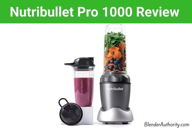 Nutribullet Pro 1000 Review